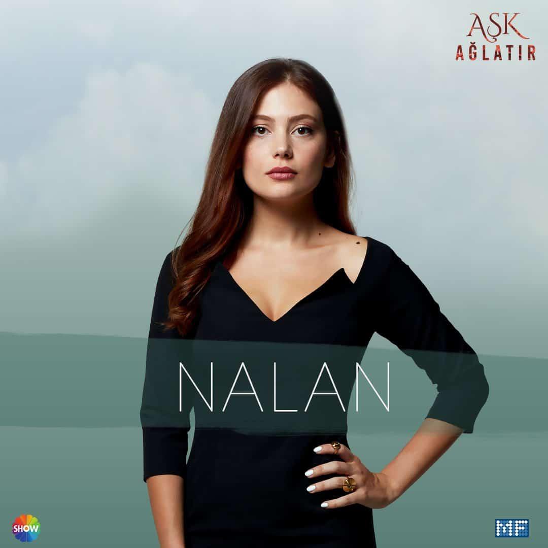 Aşk Ağlatır dizisi Nalan