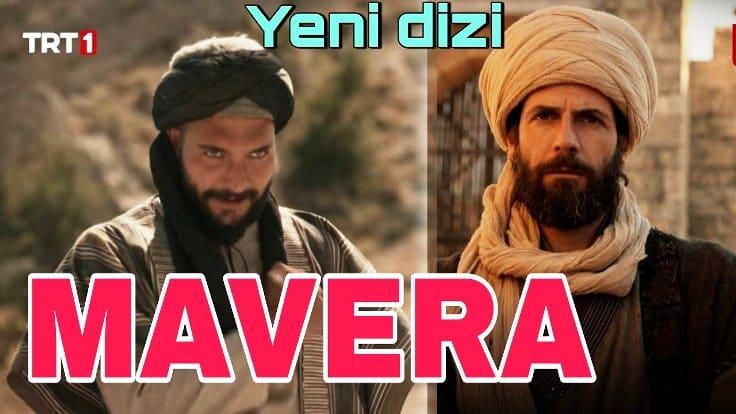 2021 Ramazan ayında yayınlanacak olan Mavera dizisi