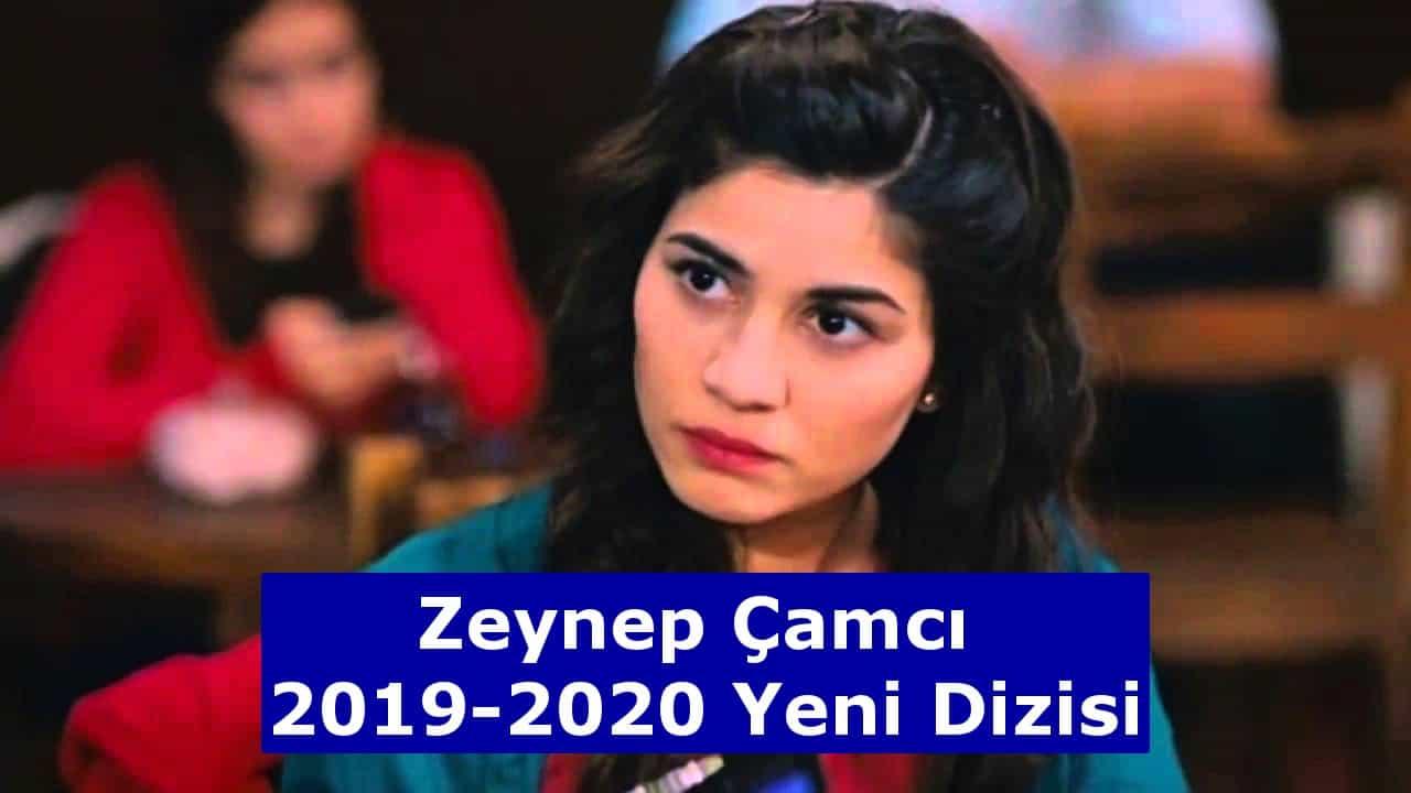 Zeynep Çamcı 2019-2020 dizisi nedir