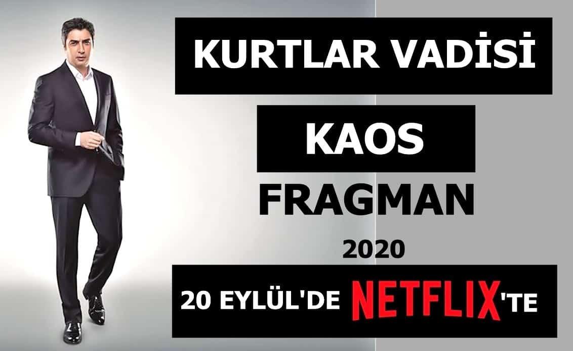 Kurtlar Vadisi Kaos Netflix de mi yayınlanacak