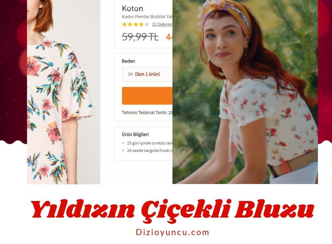 Kuzey Yıldızında Yıldızın giydiği çiçekli bluz koton marka 44 lira