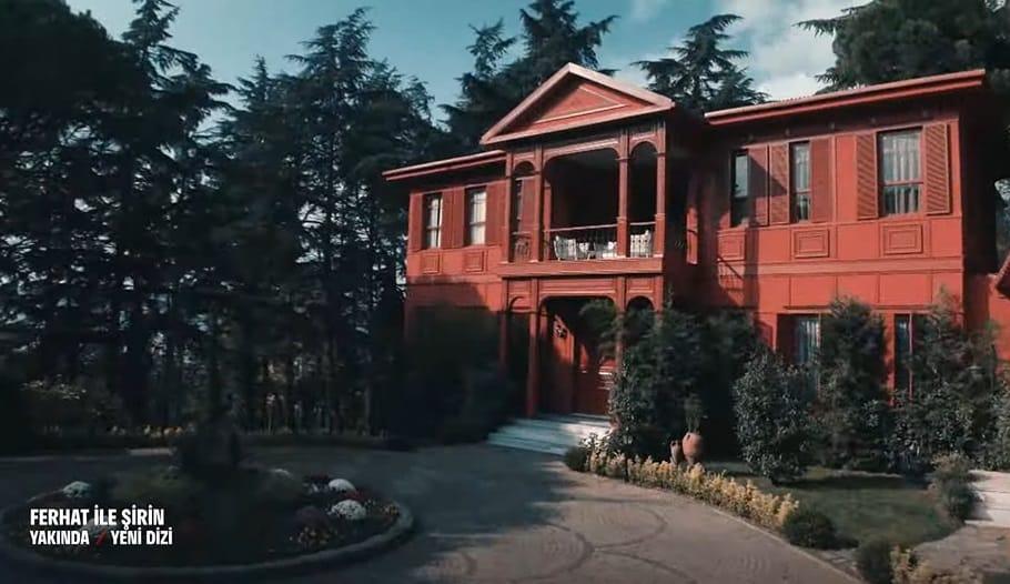Ferhat ile Şirin dizisinin çekimleri hangi evde konakta