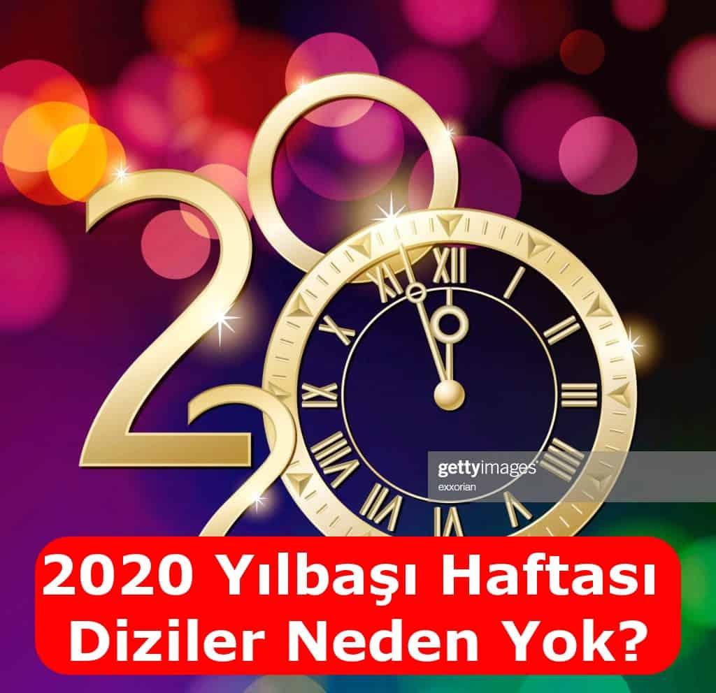 2020 Yeni yılda Diziler neden ara verdi