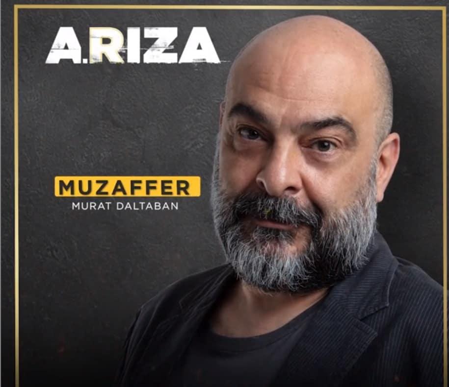 ariza dizisi muzaffer kimdir