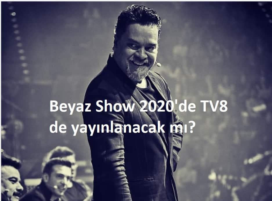 beyaz show 2020 de başlar mı