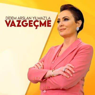 Didem Arslan Yilmaz'la Vazgecme program sunucusu