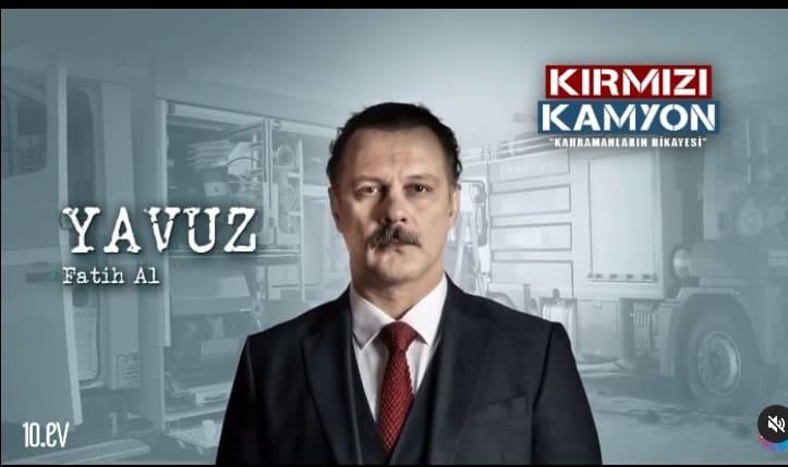 Kirmizi Kamyon dizisi Yavuz Fatih Al Kimdir