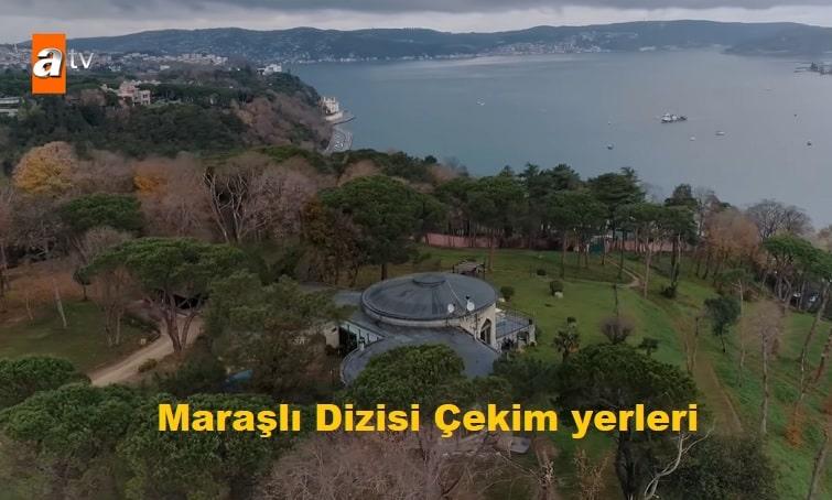 Maraşlı dizisi çekim yerleri İstanbul Boğazı