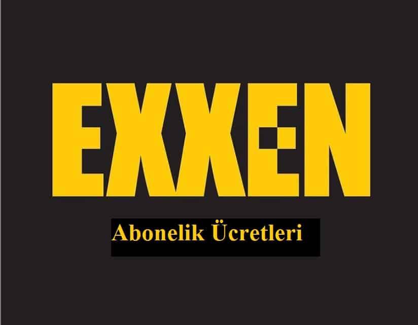 exxen abonelik uyelik ucretleri
