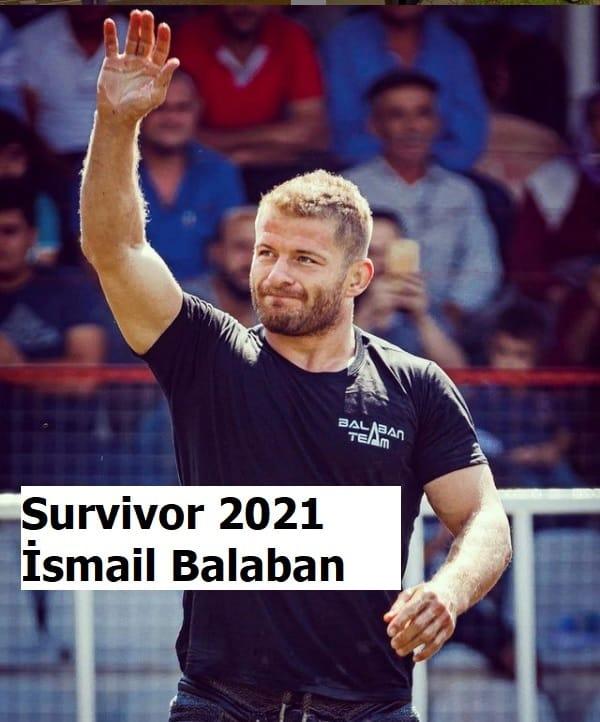 ismail balaban survivor 2021