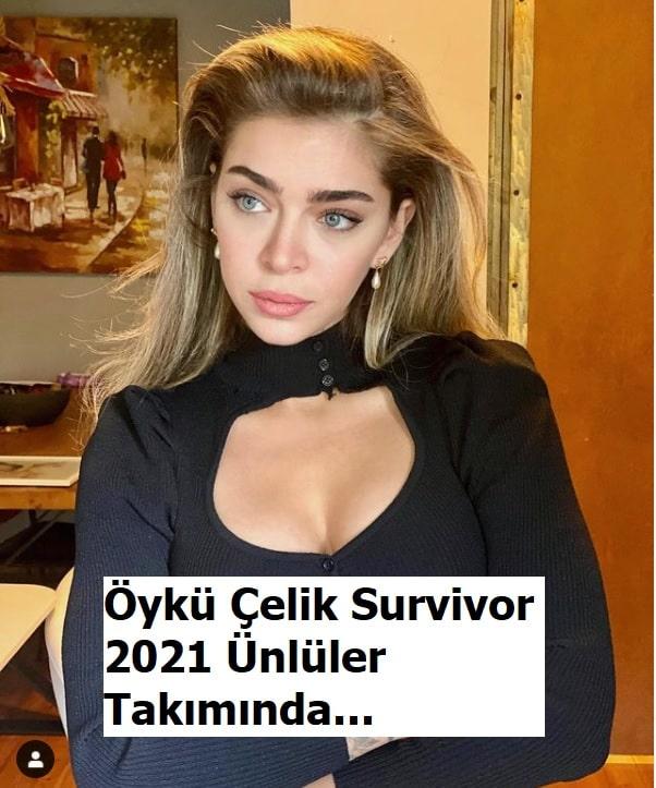 survivor 2021 oyku celik unluler takiminda