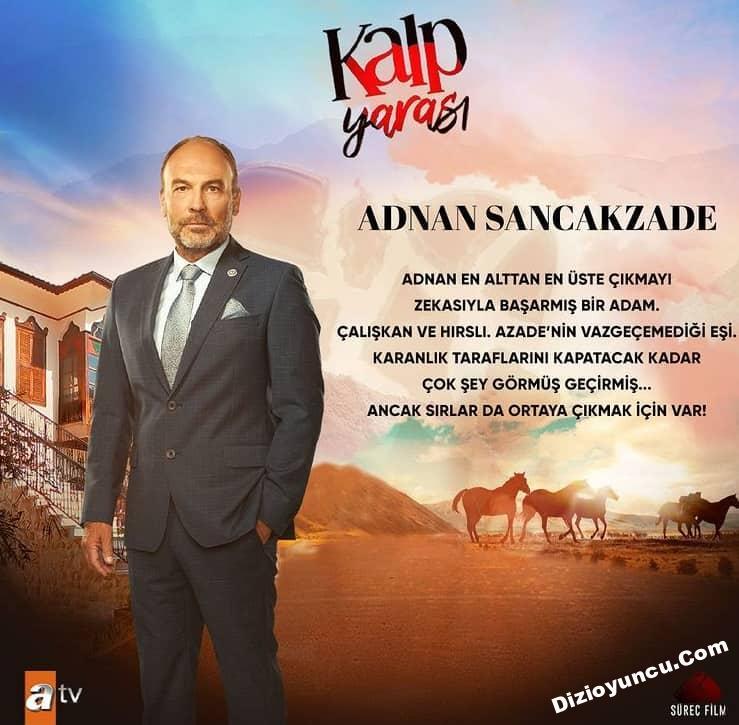 Kalp Yarasi dizisi Adnan Sancakzade kimdir