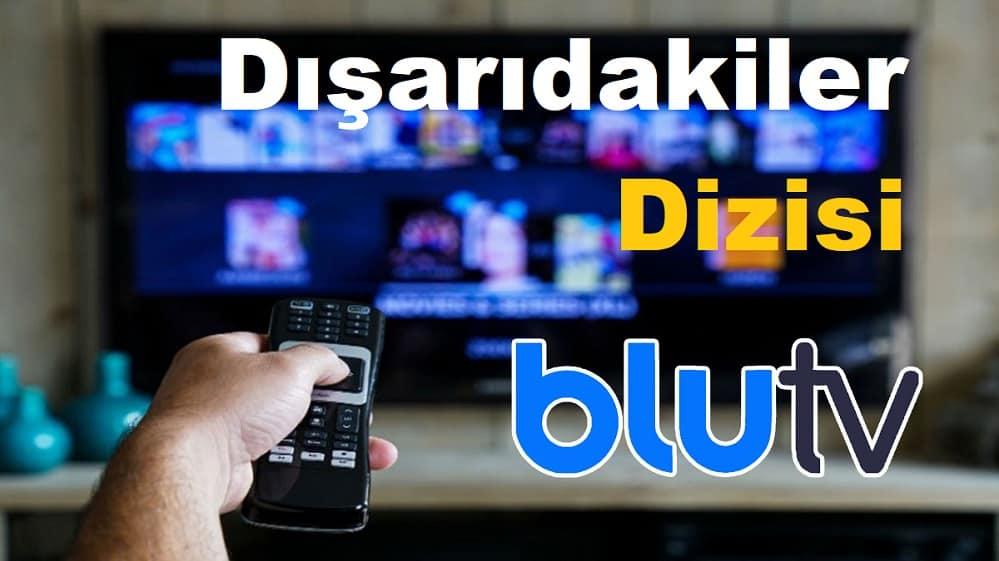 Dışarıdakiler dizisi oyuncu kadrosu Blu Tv